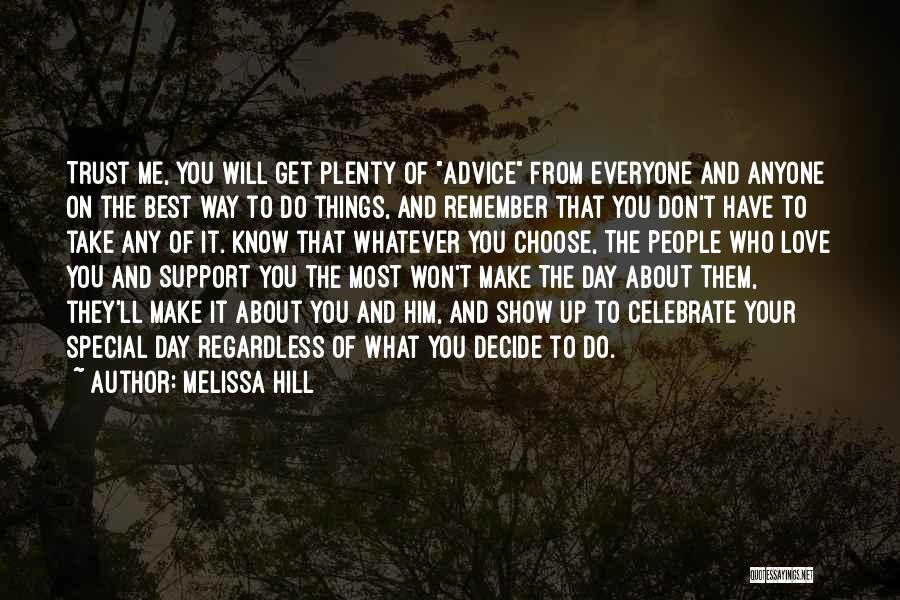 Make The Best Of What You Have Quotes By Melissa Hill
