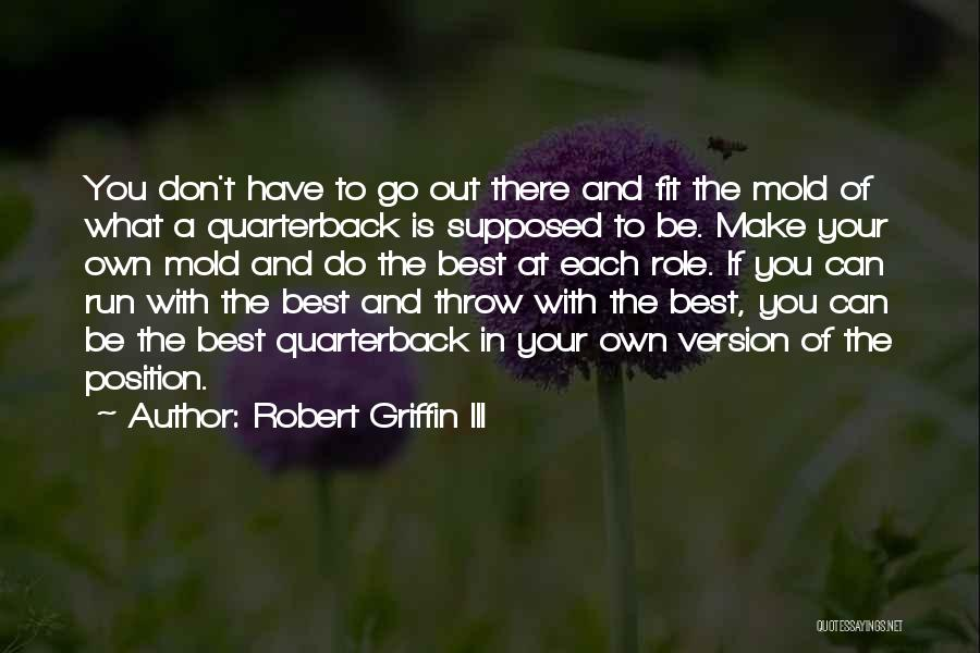 Make The Best Of What You Have Quotes By Robert Griffin III