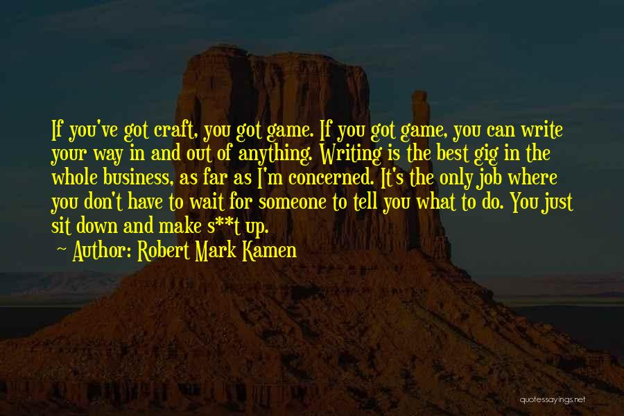 Make The Best Of What You Have Quotes By Robert Mark Kamen