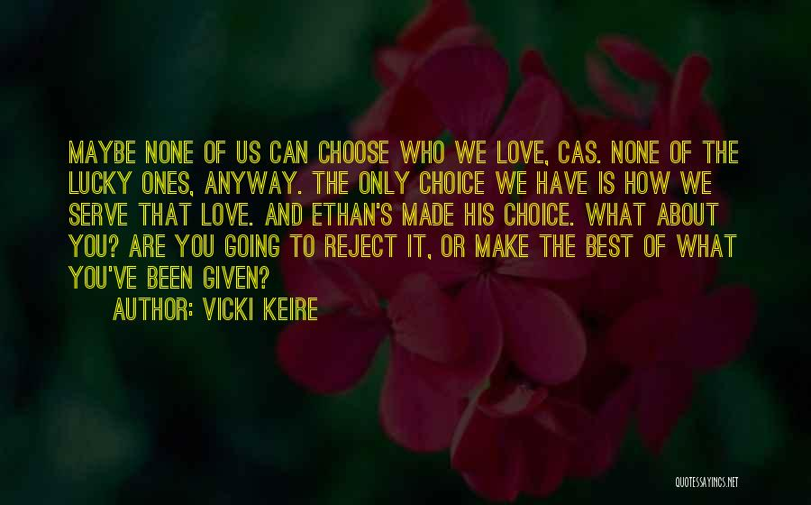 Make The Best Of What You Have Quotes By Vicki Keire