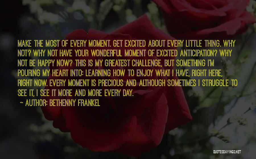Make The Most Of Your Day Quotes By Bethenny Frankel