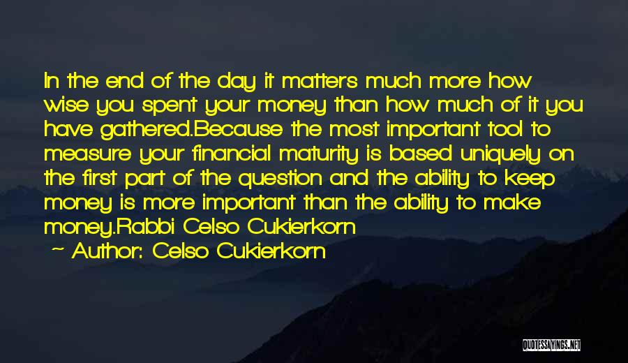 Make The Most Of Your Day Quotes By Celso Cukierkorn