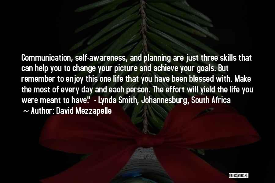 Make The Most Of Your Day Quotes By David Mezzapelle