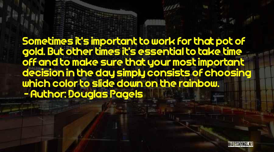 Make The Most Of Your Day Quotes By Douglas Pagels