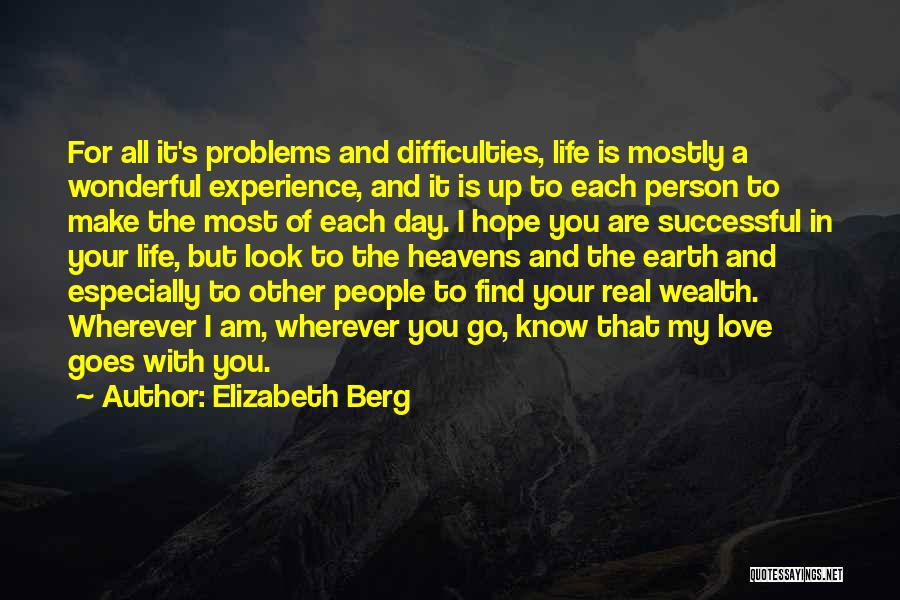 Make The Most Of Your Day Quotes By Elizabeth Berg