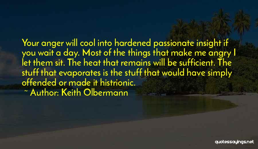 Make The Most Of Your Day Quotes By Keith Olbermann