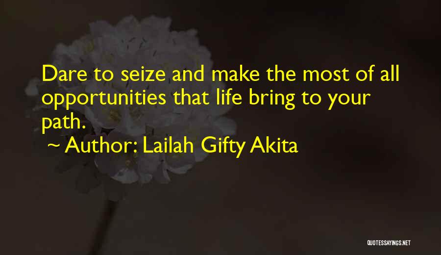 Make The Most Of Your Day Quotes By Lailah Gifty Akita
