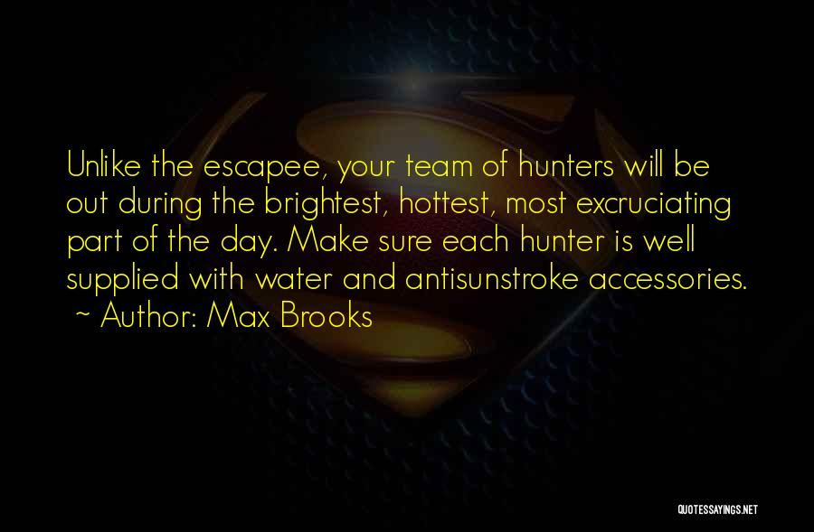 Make The Most Of Your Day Quotes By Max Brooks