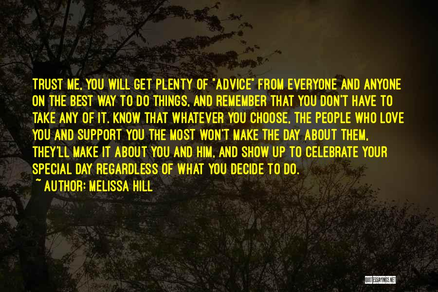 Make The Most Of Your Day Quotes By Melissa Hill