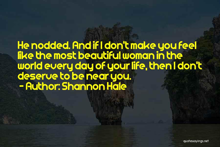 Make The Most Of Your Day Quotes By Shannon Hale