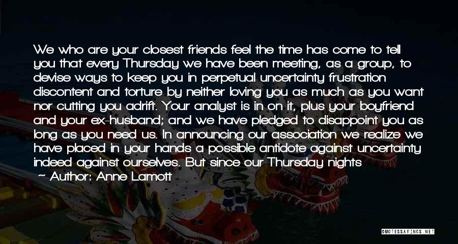 Make Time For Your Friends Quotes By Anne Lamott