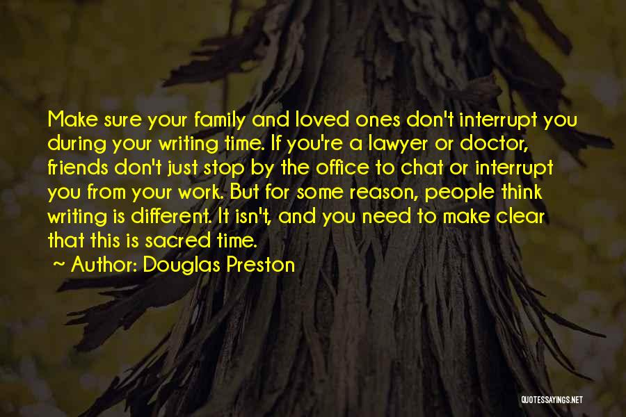 Make Time For Your Friends Quotes By Douglas Preston