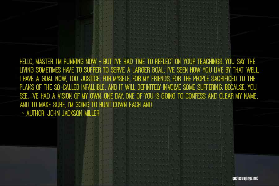 Make Time For Your Friends Quotes By John Jackson Miller