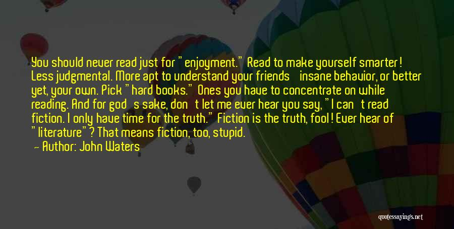 Make Time For Your Friends Quotes By John Waters