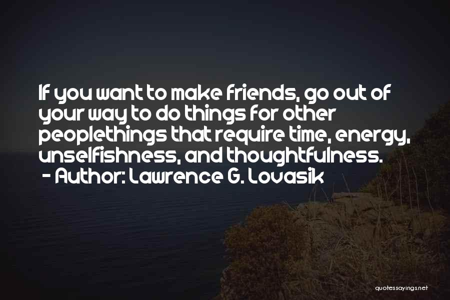 Make Time For Your Friends Quotes By Lawrence G. Lovasik