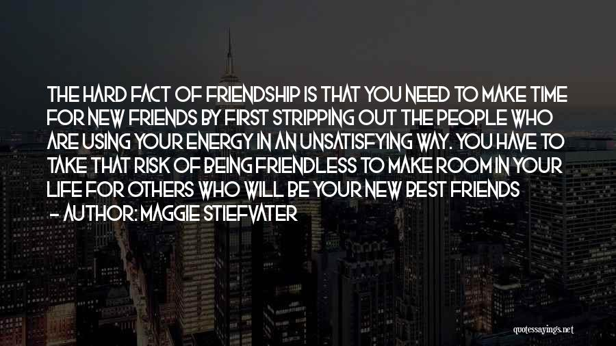 Make Time For Your Friends Quotes By Maggie Stiefvater