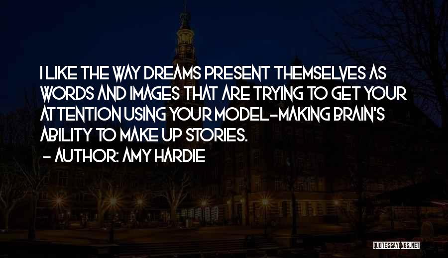Make Up Stories Quotes By Amy Hardie