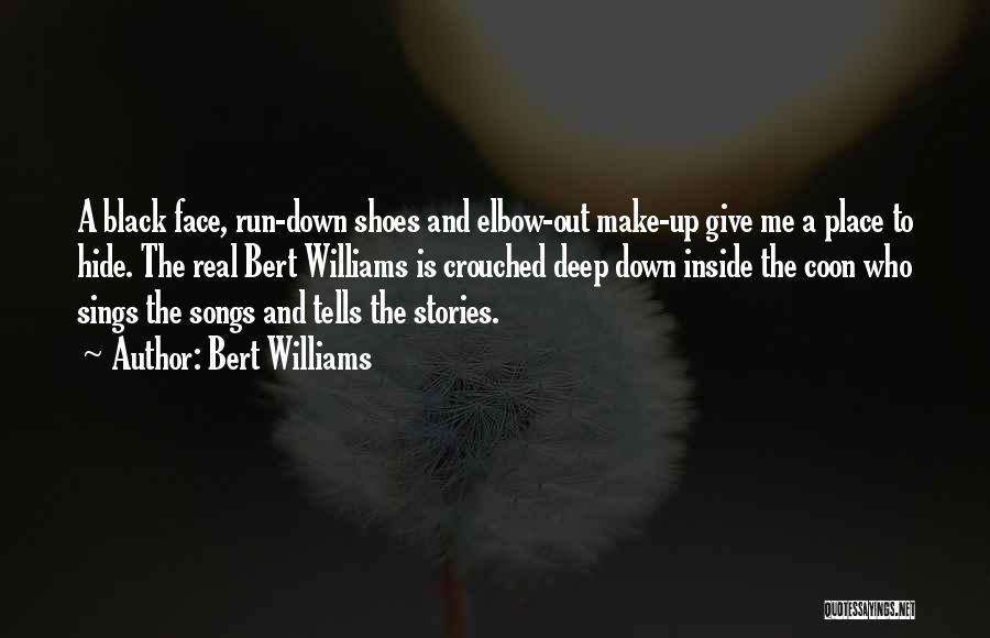 Make Up Stories Quotes By Bert Williams