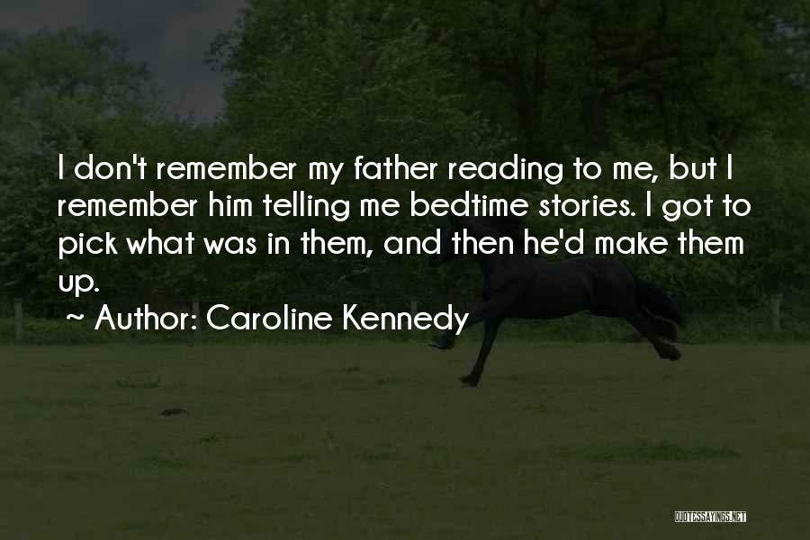 Make Up Stories Quotes By Caroline Kennedy