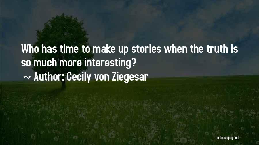 Make Up Stories Quotes By Cecily Von Ziegesar