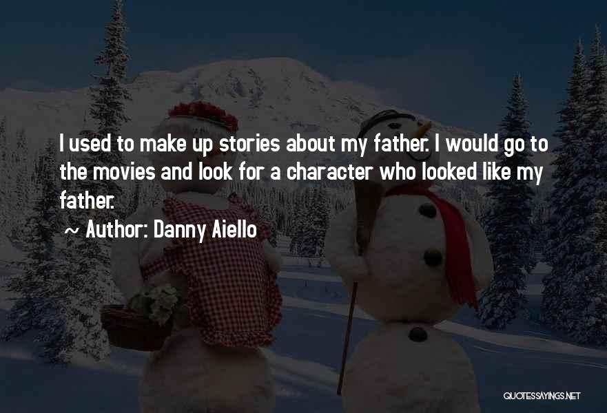 Make Up Stories Quotes By Danny Aiello