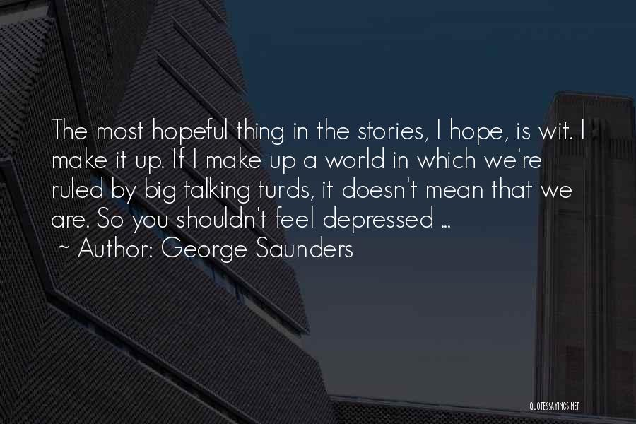 Make Up Stories Quotes By George Saunders