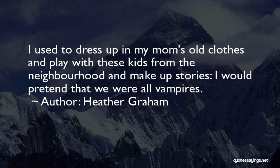Make Up Stories Quotes By Heather Graham