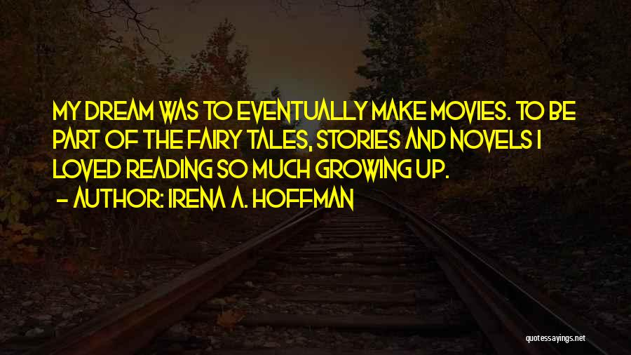 Make Up Stories Quotes By Irena A. Hoffman