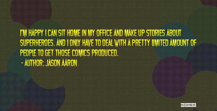 Make Up Stories Quotes By Jason Aaron