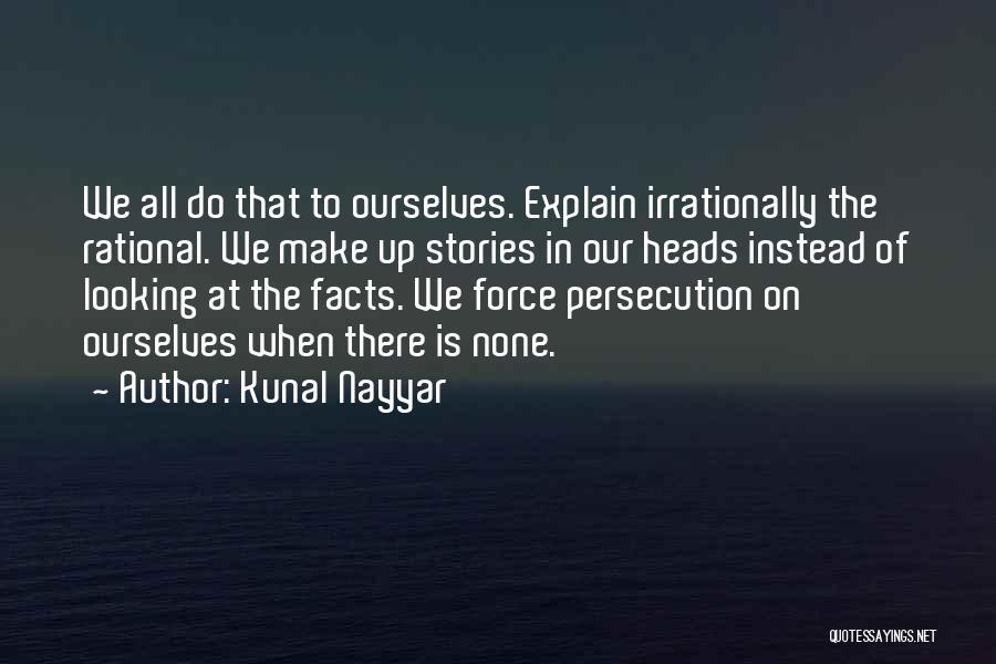 Make Up Stories Quotes By Kunal Nayyar