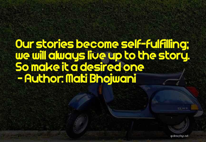 Make Up Stories Quotes By Malti Bhojwani