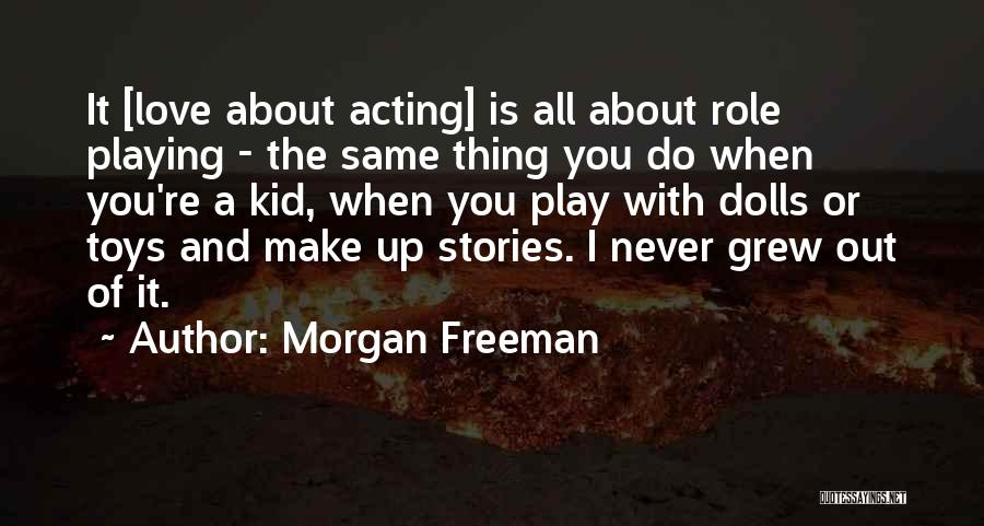 Make Up Stories Quotes By Morgan Freeman