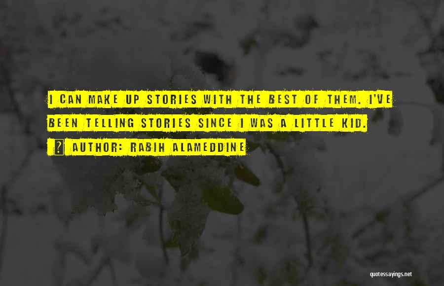 Make Up Stories Quotes By Rabih Alameddine