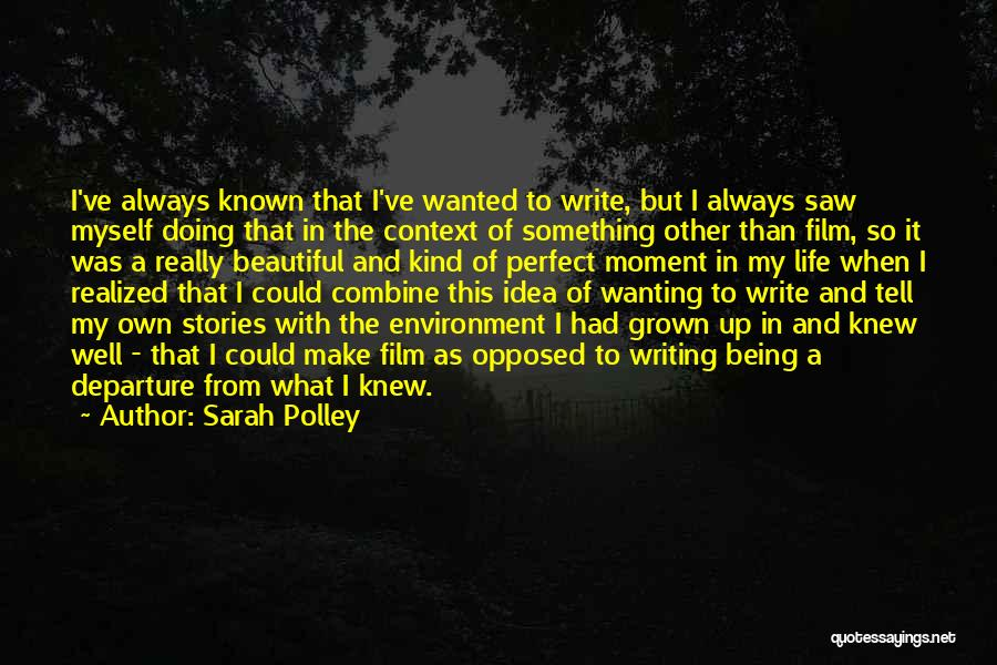 Make Up Stories Quotes By Sarah Polley