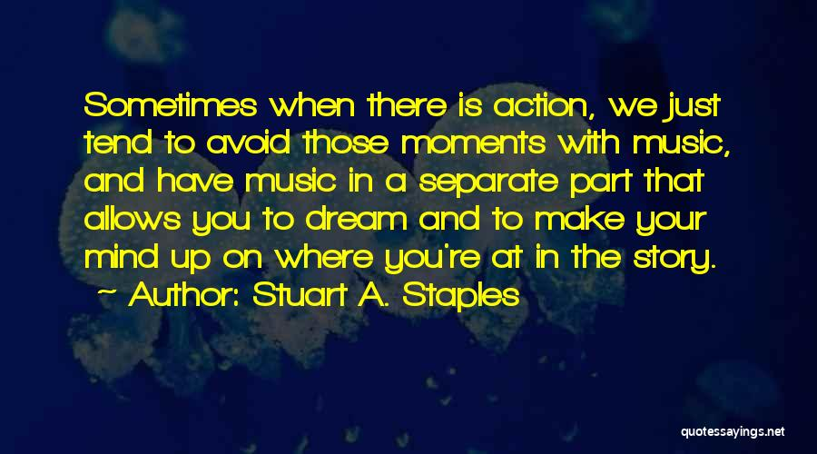 Make Up Stories Quotes By Stuart A. Staples