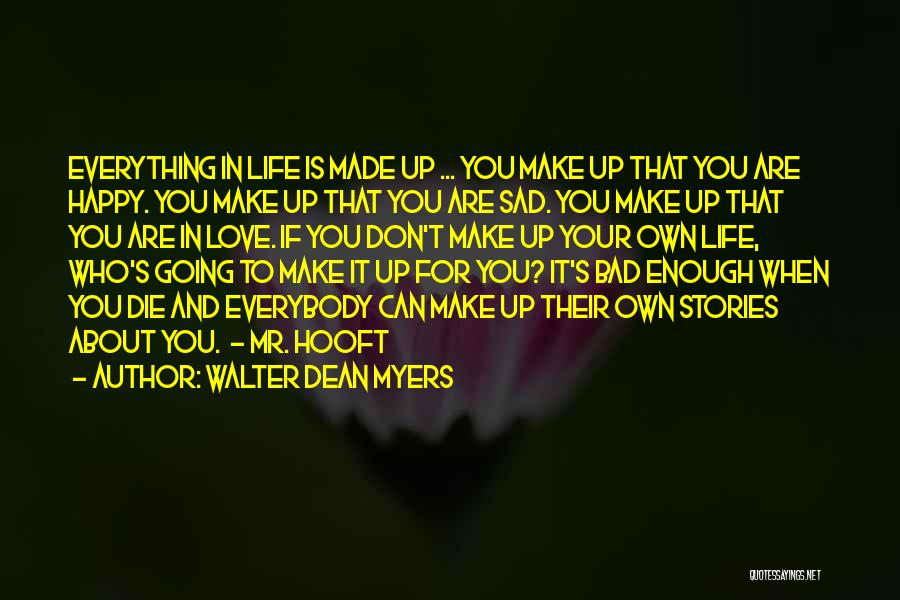 Make Up Stories Quotes By Walter Dean Myers