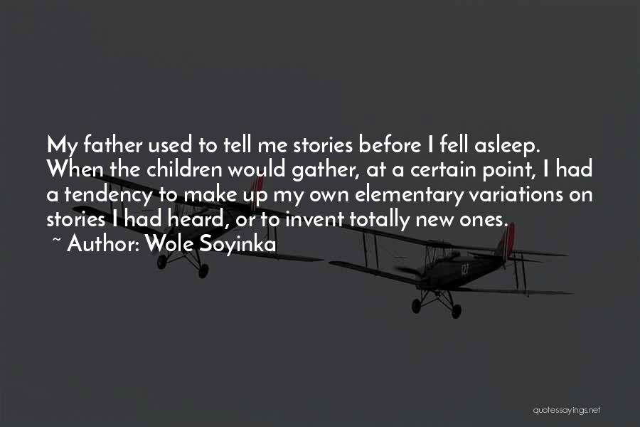 Make Up Stories Quotes By Wole Soyinka