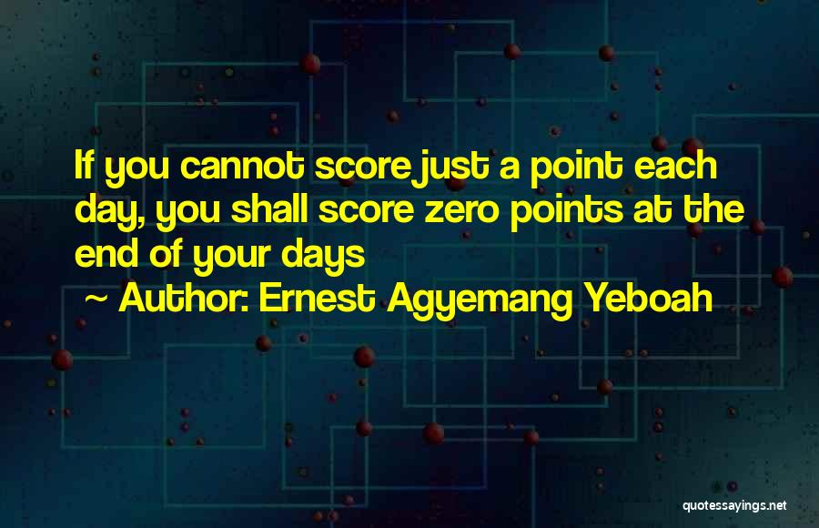 Make Your Life Count Quotes By Ernest Agyemang Yeboah