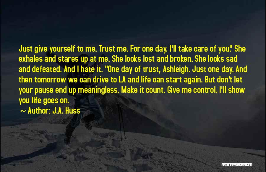 Make Your Life Count Quotes By J.A. Huss