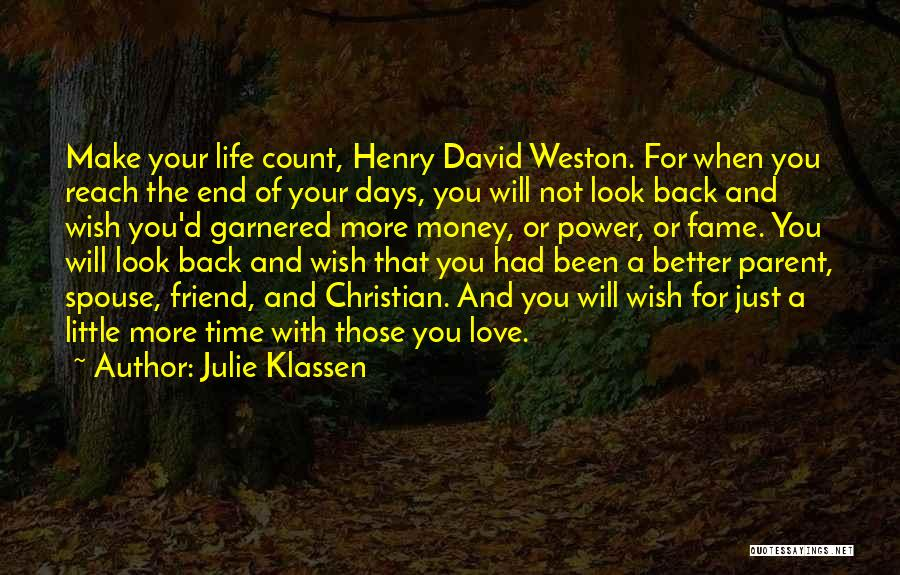 Make Your Life Count Quotes By Julie Klassen