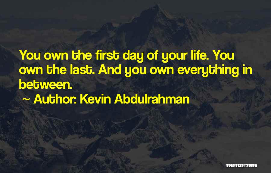 Make Your Life Count Quotes By Kevin Abdulrahman