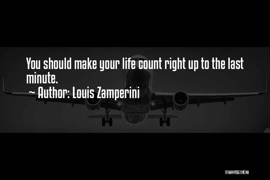 Make Your Life Count Quotes By Louis Zamperini
