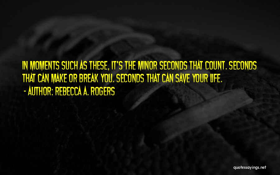 Make Your Life Count Quotes By Rebecca A. Rogers