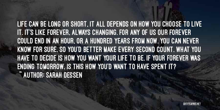 Make Your Life Count Quotes By Sarah Dessen