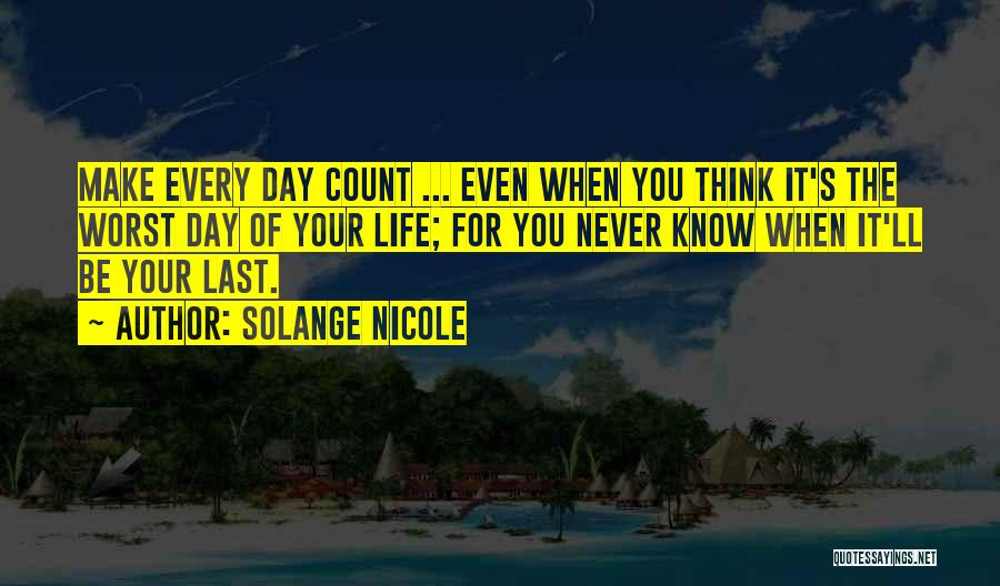 Make Your Life Count Quotes By Solange Nicole