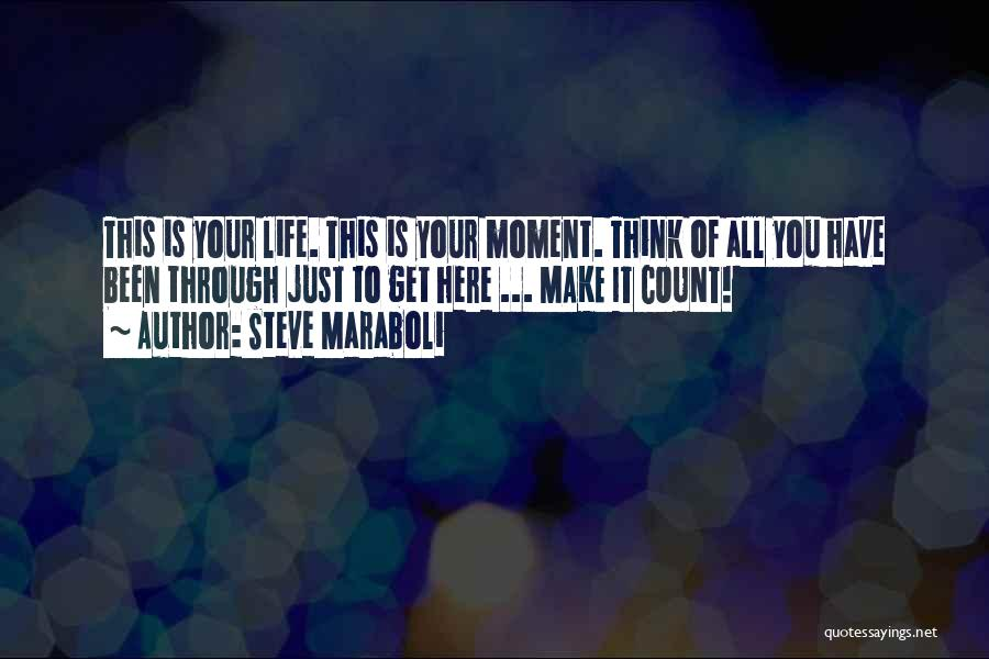 Make Your Life Count Quotes By Steve Maraboli