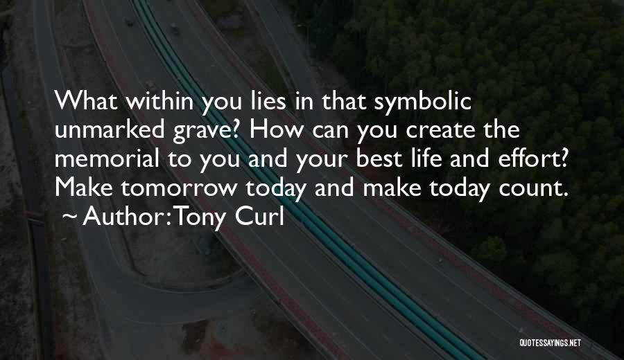 Make Your Life Count Quotes By Tony Curl