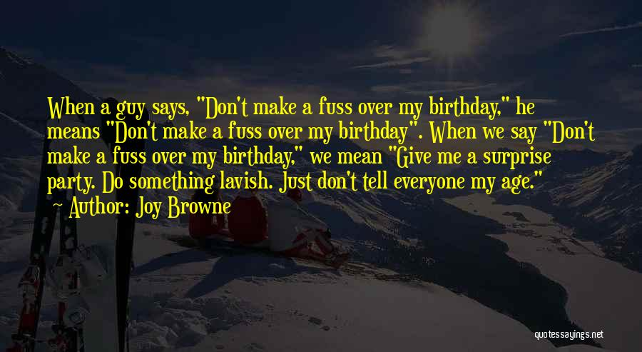 Make Your Own Birthday Quotes By Joy Browne