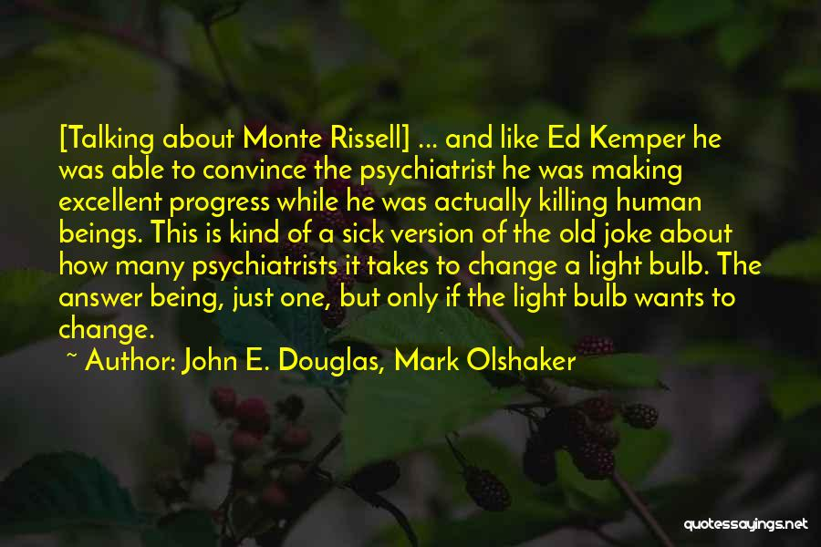 Making A Job Change Quotes By John E. Douglas, Mark Olshaker
