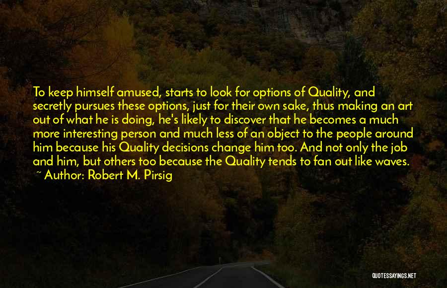 Making A Job Change Quotes By Robert M. Pirsig